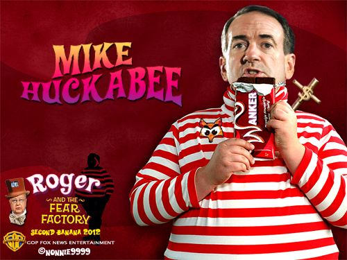 willywonkaaugustusgloopmikehuckabee